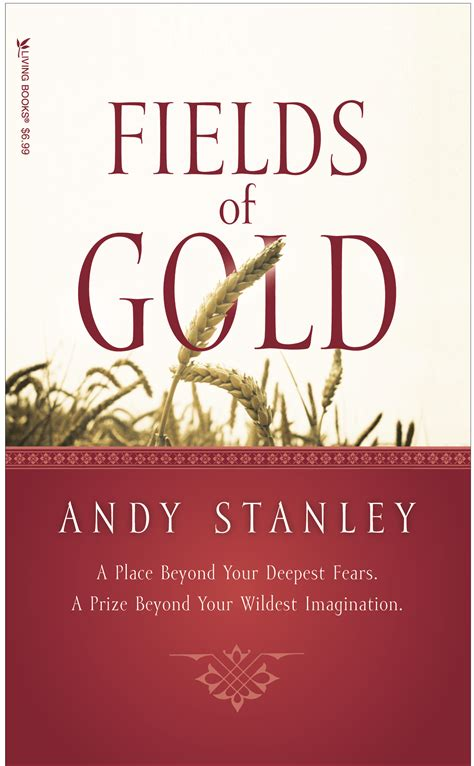 handbook to the new gold fields books book review fields of gold by andy stanley on my
