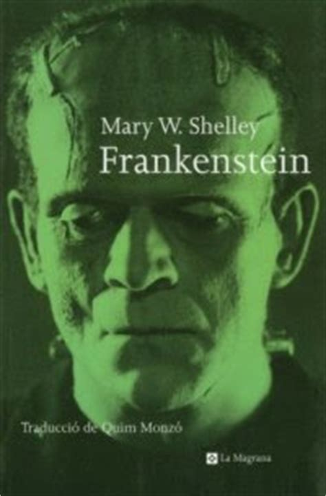 frankenstein mary shelley libro la wacha frankenstein o el moderno prometeo de mary shelley
