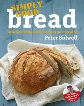 bread baking cookbook 50 delicious easy bread recipes for bread healthy food books simply bread ebook by sidwell official