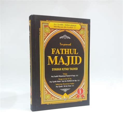 Buku Fathul Majid terjemah fathul majid syarah kitab tauhid al manshuroh