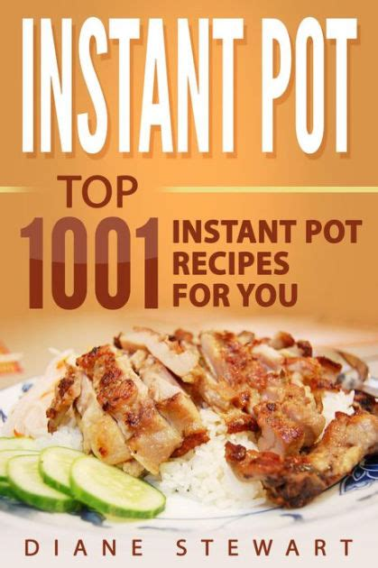 100 instant pot recipes a instant pot top 1001 instant pot recipes for you by diane