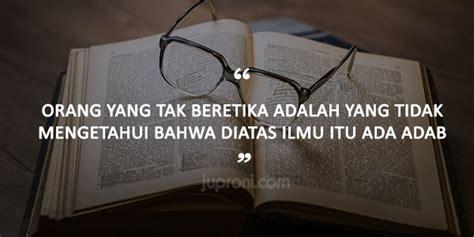 kata kata mutiara tentang adab  ilmu dahulukan adab