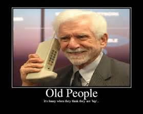 Old People Meme - image gallery old people problems meme