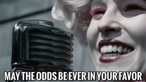 May The Odds Be Ever In Your Favor Meme - may the odds be ever in your favor effie gif