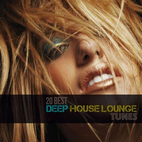 best deep house music 20 best deep house lounge tunes mp3 buy full tracklist