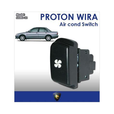 Spare Part Proton Wira original proton wira air cond swicth 55083 33 maxaudio