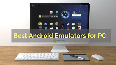 best emulator for android 5 best android emulators for pc