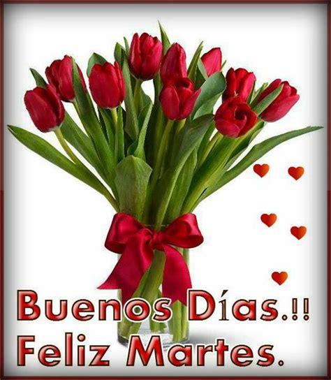 imagenes de amor y feliz martes buenos d 237 as feliz martes tnrelaciones