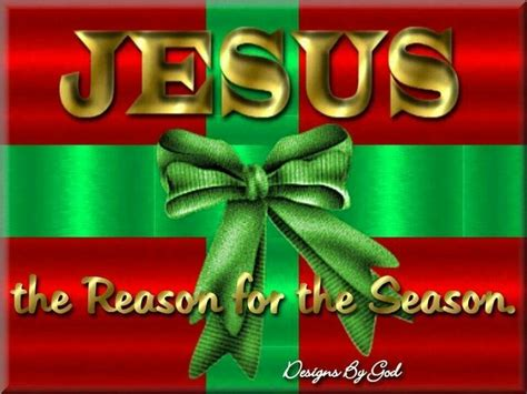 jesus is the reason for the season quotes jesus is the reason for the season quotes that i seasons the o jays and jesus