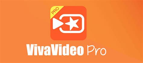 vivavideo apk vivavideo pro apk version for android hack apk town
