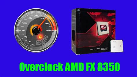 tutorial overclock fx 8350 overclock amd fx 8350 4 7ghz 990xa ud3 uefi bios youtube