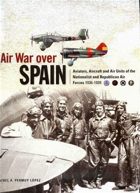 libro spanish republican aces aircraft el blog de meatonthetable ases de la rep 218 blica pilotos de la aviaci 211 n republicana en la guerra