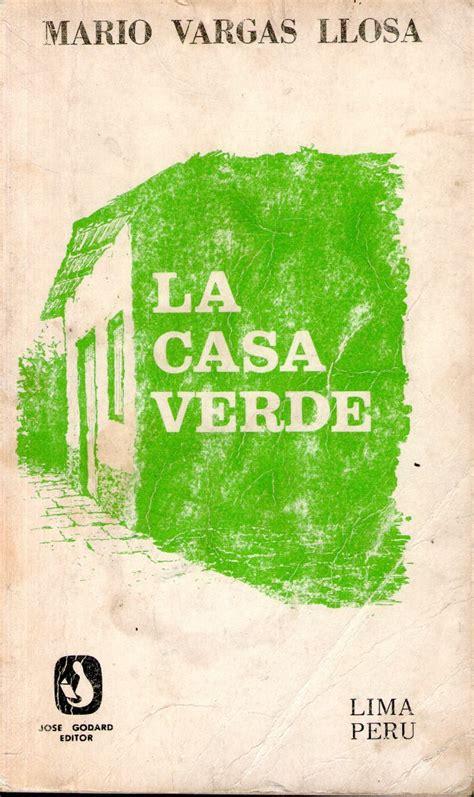la verde ensayo literario la casa verde de mario vargas llosa