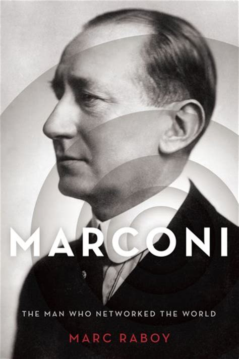 marconi biography in english marconi hardcover marc raboy oxford university press