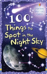 100 things to see in the sky from planets and satellites to meteors and constellations your guide to stargazing books living and learning at home 10 awesome books about space