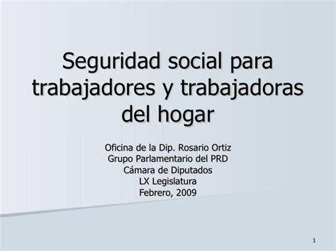 seguridad socialtrabajadores seguridad social para trabajadores y trabajadoras del hogar