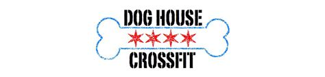 dog house crossfit home dog house crossfit