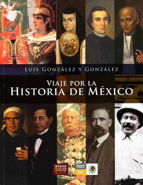 libro la historia de cas viaje por la historia de m 233 xico material educativo