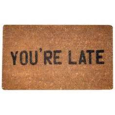 funny welcome mats funny you are late welcome door mat