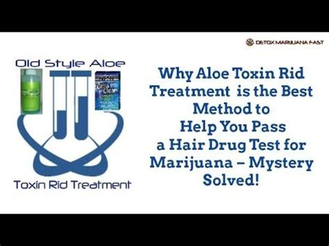 Best Way To Detox Hair For Test by Why Aloe Toxin Rid Treatment Is The Best Method To Help