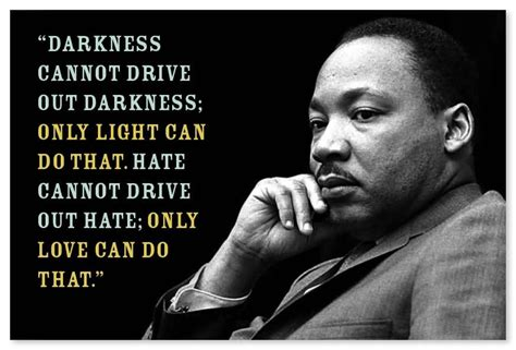 drive out darkness cannot drive out darkness only light can do that