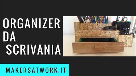 scrivania fai da te legno organizer da scrivania in legno osb fai da te doovi