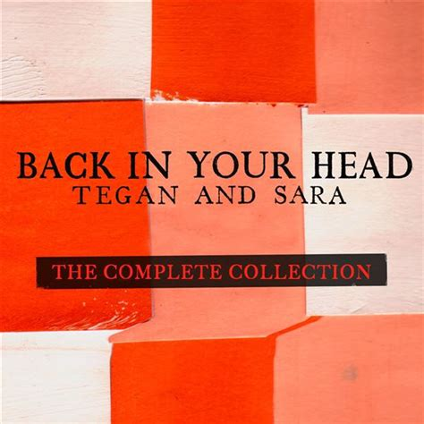 Tegan Saras Back In Your tegan and back in your the complete
