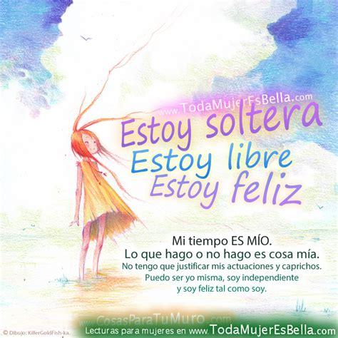 Imagenes De Feliz Y Soltera   soltera libre y feliz
