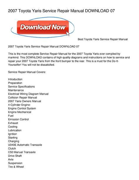 service repair manual free download 2007 toyota yaris auto manual calam 233 o 2007 toyota yaris service repair manual download 07