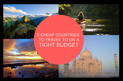8 Cheap Countries To Move To by Five Cheap Countries Travelers Would To Go To Even