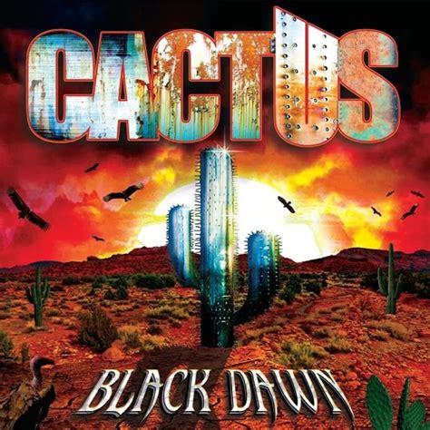 black dawn cactus black dawn 2016 intmusic net