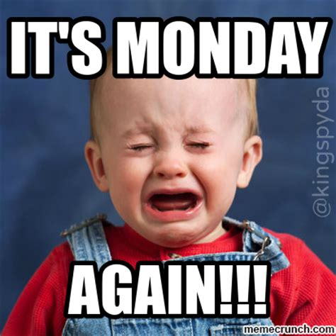 Its Again by Its Monday Again Pictures Photos And Images For