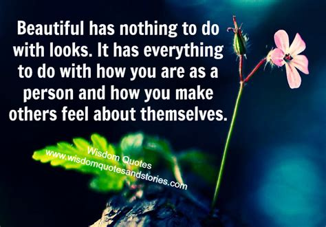 nothing to do with beautiful has nothing to do with looks wisdom quotes stories