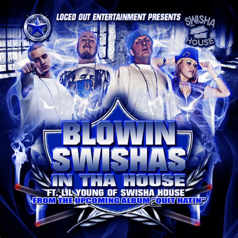 swisha house music swisha house loced out ent lil of swisha house b gentle choco mamas and lil poe
