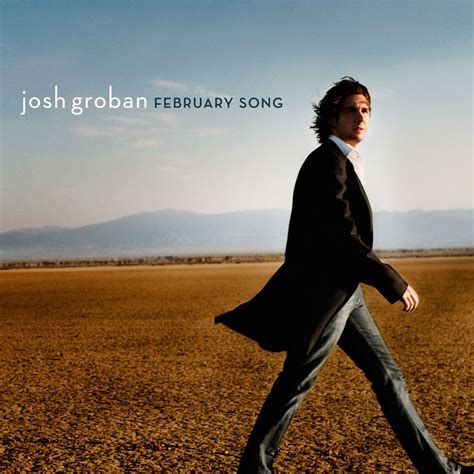 Josh Grobans For February Song by Josh Groban 233 Coute Gratuite T 233 L 233 Chargement Mp3