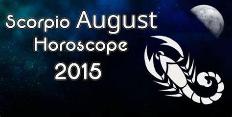 scorpio monthly horoscope august 2015