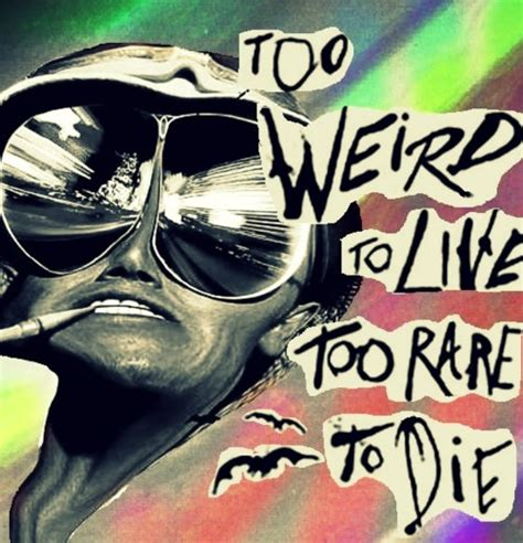 too weird to live too rare to die tattoo to live to die