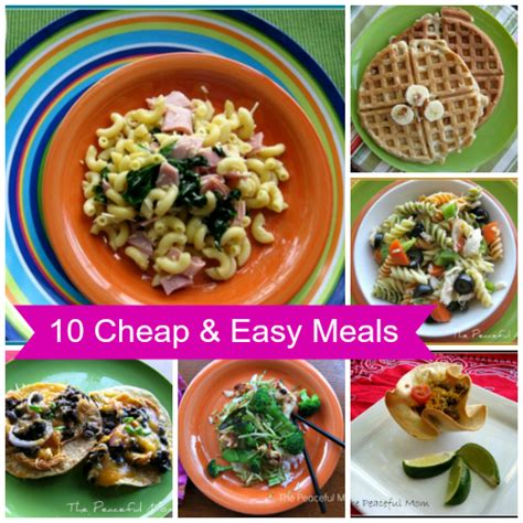 save money 10 cheap and easy meals the peaceful mom