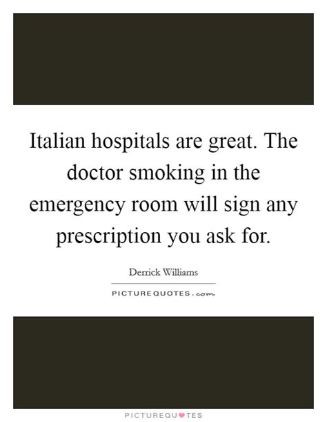 emergency room lyrics italian hospitals are great the doctor in the emergency picture quotes