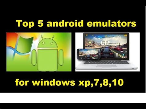 android emulator for windows 8 top 5 android emulator for windows xp 7 8 8 1 10 sep 2015