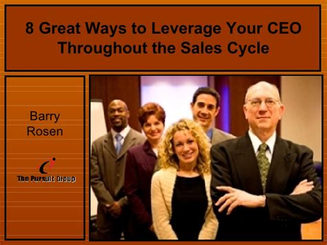 8 Terrific Ways To Be Jolly by 8 Great Ways To Leverage Your Ceo Throughout The Sales Cycle