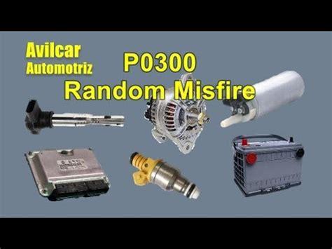 p0300 chevy malibu p0300 random cylinder misfire detected falla en