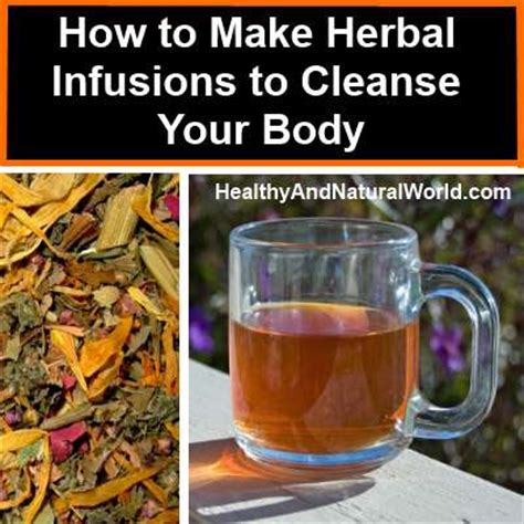 How To Put Herbs Together To Make Detox Teas by How To Make Herbal Infusions To Cleanse Your