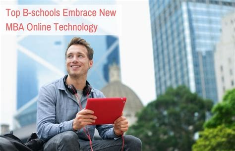 Best Technology Development Programs Mba by Top B Schools Embrace New Mba Technology