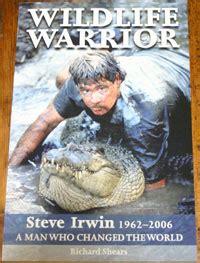 biography book on steve irwin wildlife warrior richard shears steve irwin biography