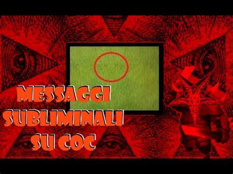 messaggi illuminati messaggi subliminali su clash of clans illuminati