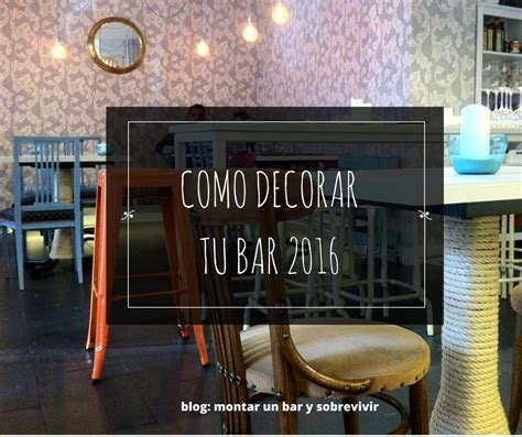 decoracion bar montar un bar y sobrevivir como decorar tu bar 2016