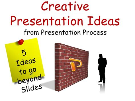 5 Creative Presentation Ideas From Presentation Process Creative Project Presentations