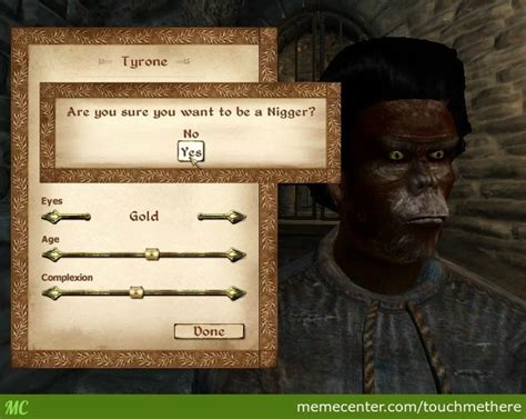Oblivion Memes - racism brought to you by the elder scrolls iv oblivion by