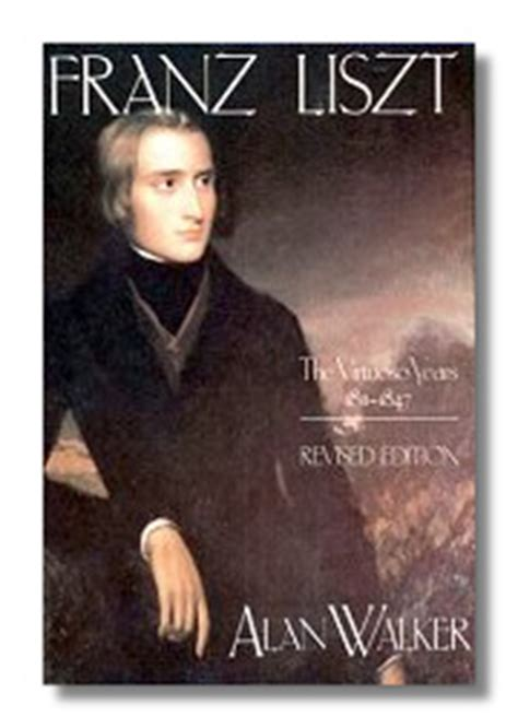 alan walker liszt biography classical net books about music biography l